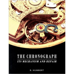 The Chronograph, Its Mechanism and Repair Hardcover – 1990